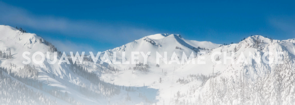 Squaw Valley Name Change